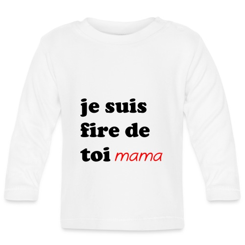 je suis fier de toi mama - Baby Long Sleeve T-Shirt