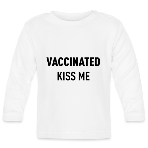 Vaccinated Kiss me - Baby Long Sleeve T-Shirt