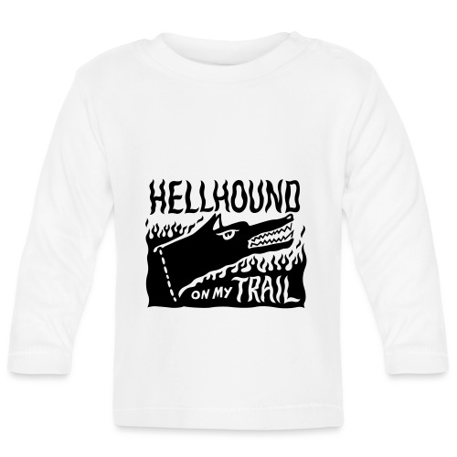 Hellhound on my trail - Baby Long Sleeve T-Shirt