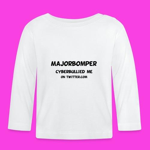 Majorbomper Cyberbullied Me On Twitter.com - Baby Long Sleeve T-Shirt