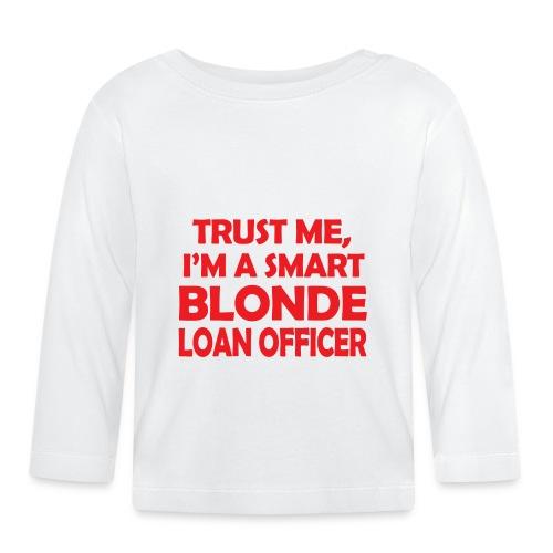 Trust Me I'm A Smart Blonde Loan Officer - Koszulka niemowlęca z długim rękawem