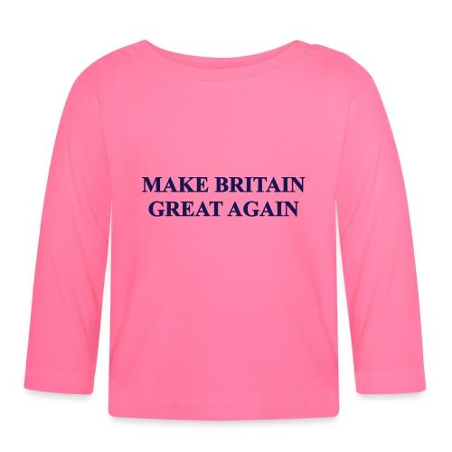 MAKE BRITAIN GREAT AGAIN - Baby Long Sleeve T-Shirt