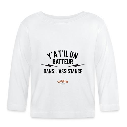Y'a t'il un batteur dans l'assistance - T-shirt manches longues Bébé