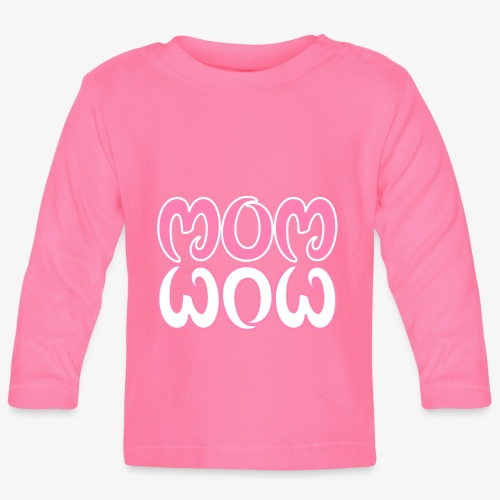 Mom Wow Mutter - Baby Langarmshirt