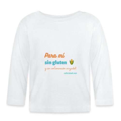 Para mí sin gluten y sin contaminación cruzada!! - Camiseta manga larga bebé