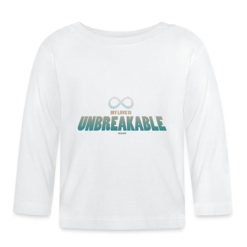 My Love is Unbreakable! - Baby Langarmshirt