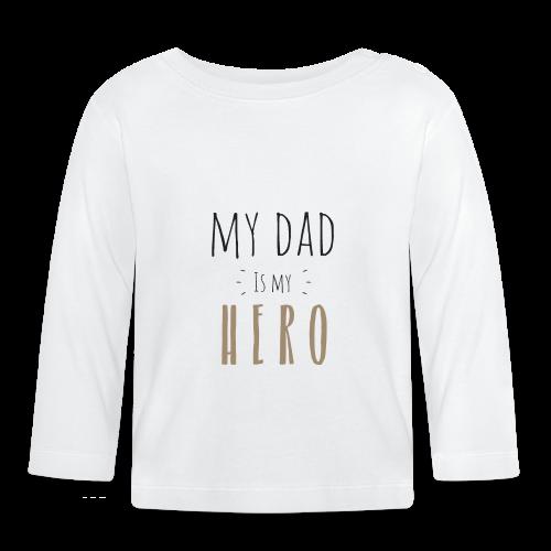 My dad is my Hero - Baby Langarmshirt