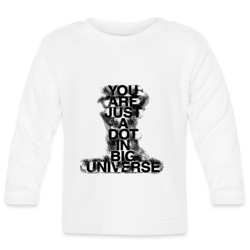 You are just a dot in big universe. - Baby Long Sleeve T-Shirt