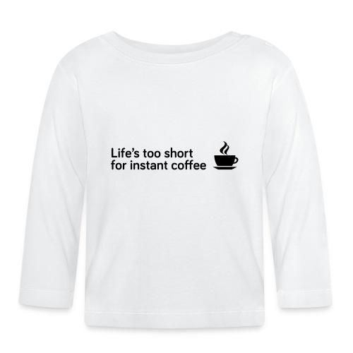 Coffee Life's Too Short - Baby Long Sleeve T-Shirt