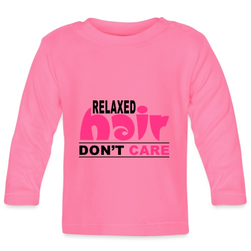 Relaxed Hair Don't Care - Baby Long Sleeve T-Shirt