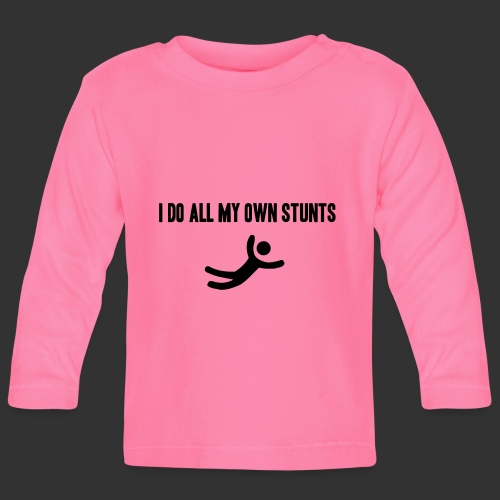 T-shirt, I do all my own stunts - Långärmad T-shirt baby