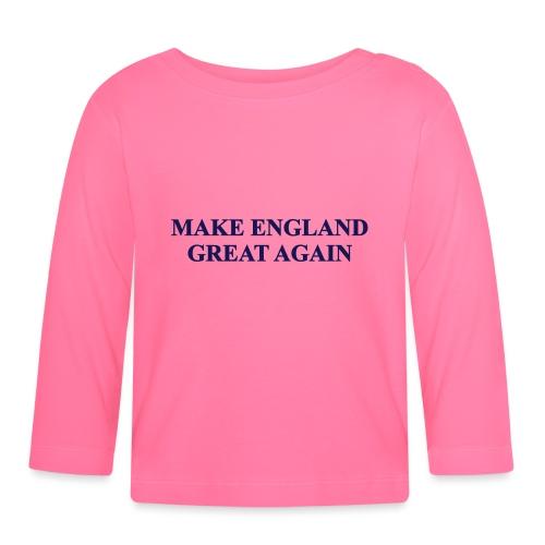 MAKE ENGLAND GREAT AGAIN - Baby Long Sleeve T-Shirt