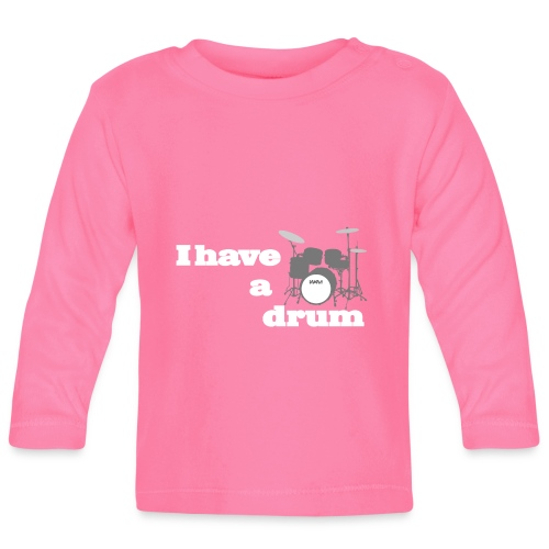 i have a drum - Baby Long Sleeve T-Shirt