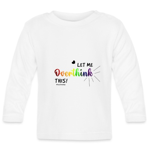Amy's 'Overthink' design (black txt) - Baby Long Sleeve T-Shirt