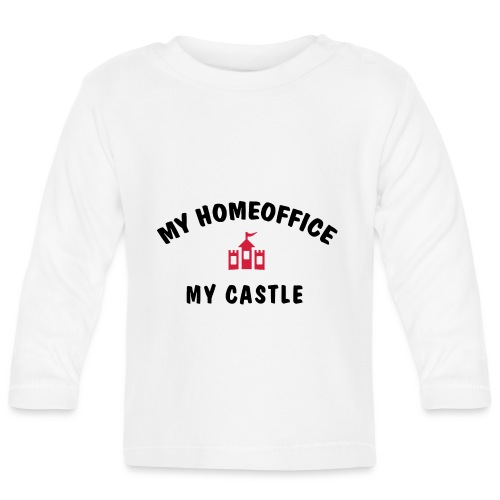 MY HOMEOFFICE MY CASTLE - Baby Langarmshirt