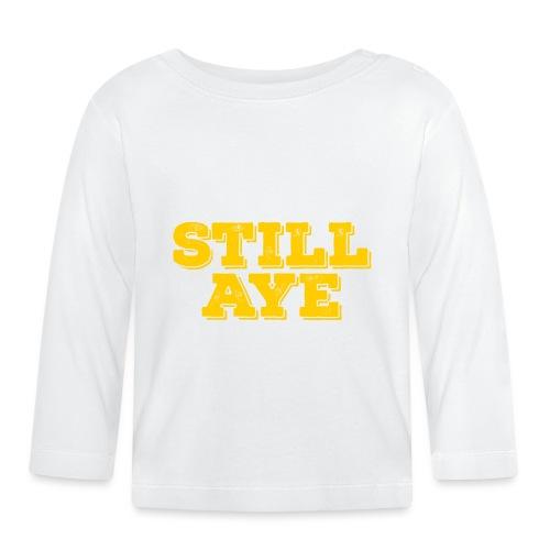 Still Aye - Baby Long Sleeve T-Shirt