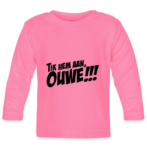 Tik hem aan, Ouwe! - T-shirt