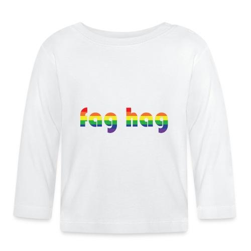 Fag Hag - Baby Long Sleeve T-Shirt