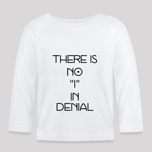No I in denial - T-shirt