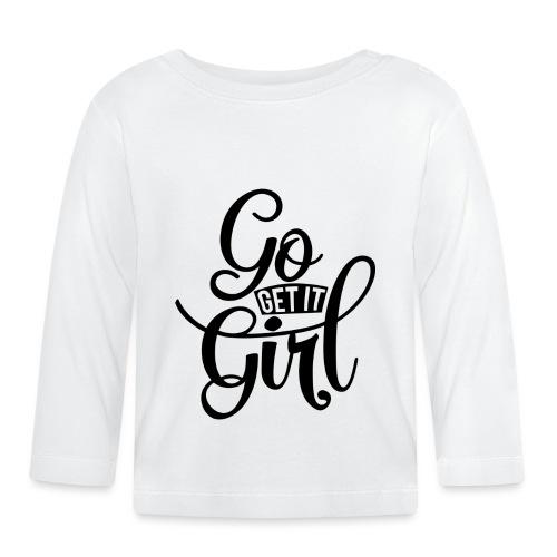 Go get it girl opdruk - T-shirt
