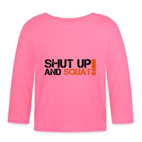 Shut Up And Squat - Baby Langarmshirt