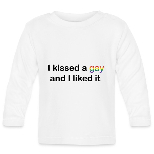 I kissed a gay - Baby Long Sleeve T-Shirt
