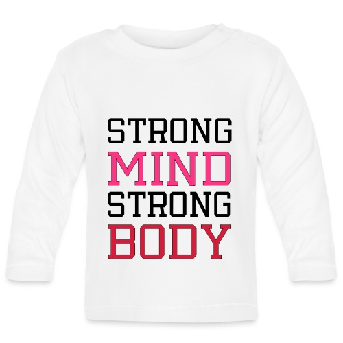strong mind strong body - Langærmet babyshirt