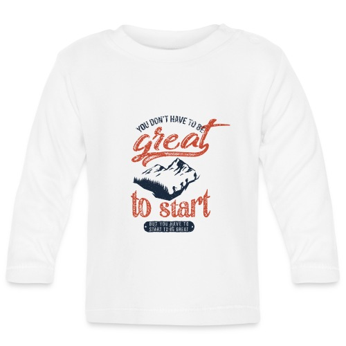 You don't have to be great - Koszulka niemowlęca z długim rękawem