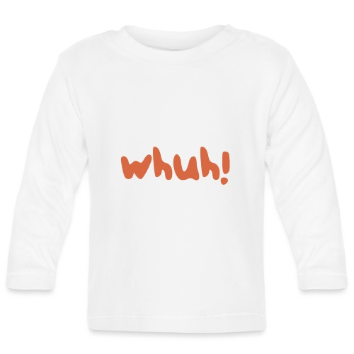 Whuh! Orange by Dougsteins - Baby Long Sleeve T-Shirt