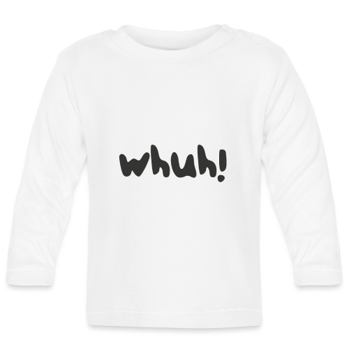 Whuh! Black by Dougsteins - Baby Long Sleeve T-Shirt