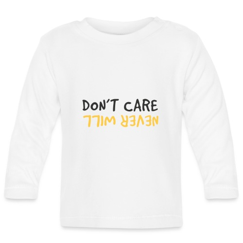 Don't Care, Never Will by Dougsteins - Baby Long Sleeve T-Shirt