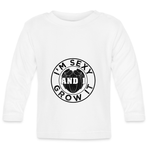 I'm Sexy And I Grow It Funny Beard Quotes Gift - Baby Langarmshirt