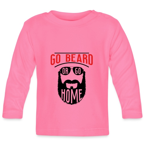 Go Beard Or Go Home - Baby Langarmshirt