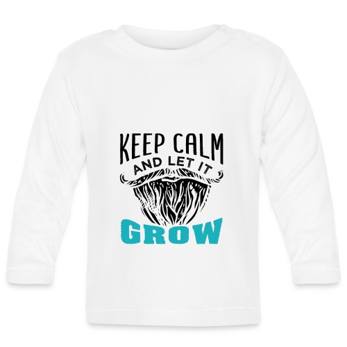 Beard Keep Calm And Let It Grow - Baby Langarmshirt