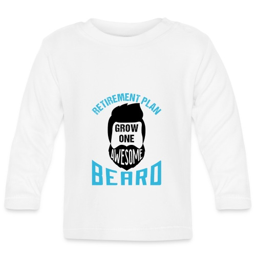 Retirement Plan Grow One Awesome Beard - Baby Langarmshirt