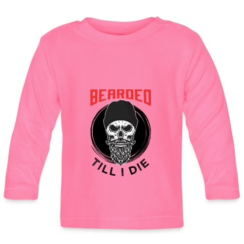 Bearded Till I Die - Baby Langarmshirt