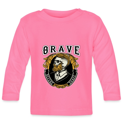 Grave Before Shave Bearded - Baby Langarmshirt