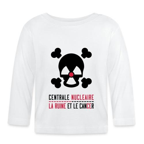 Centrale nucléaire - la ruine et le cancer - T-shirt manches longues Bébé
