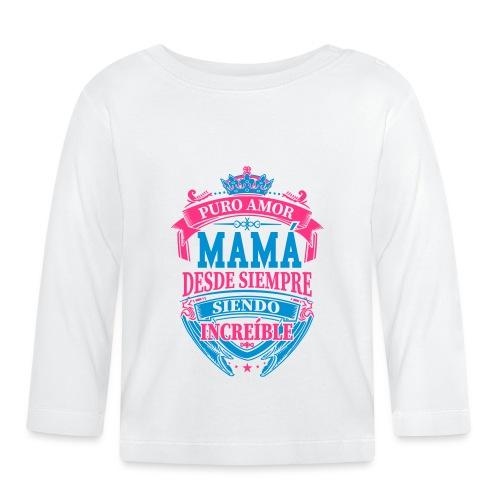 Mama Desde Siempre - Camiseta manga larga bebé