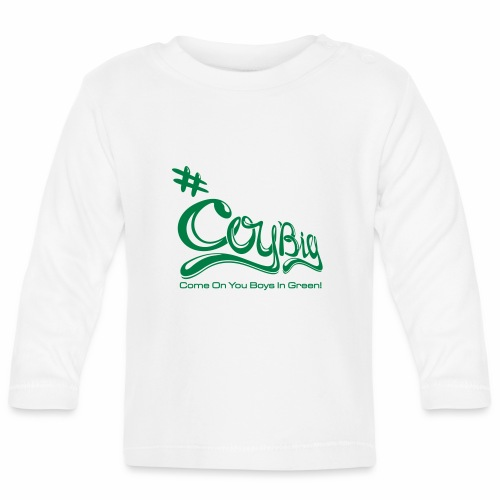 COYBIG - Come on you boys in green - Baby Long Sleeve T-Shirt