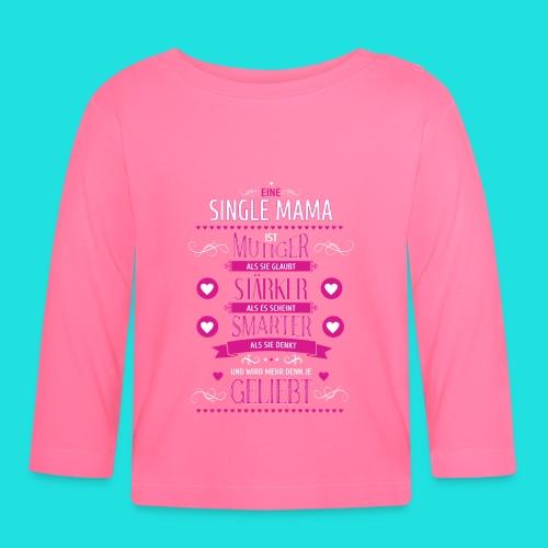 Single Mama - Baby Langarmshirt