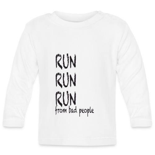 run from bad people - Baby Long Sleeve T-Shirt