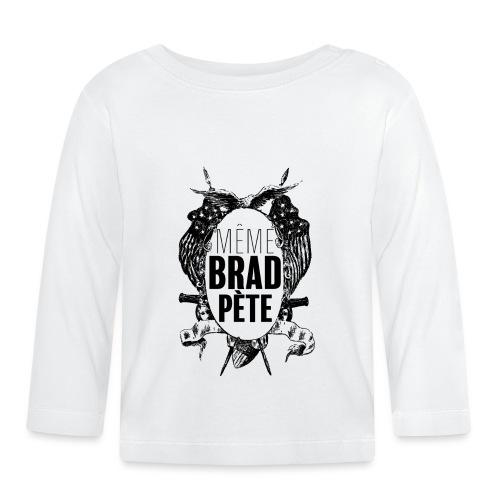 Même Brad Pète - T-shirt manches longues Bébé