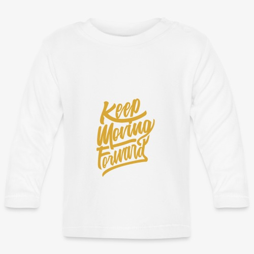 Keep Moving Forward - T-shirt manches longues Bébé