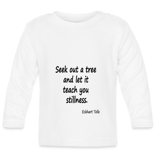 Tree for Stillness - Baby Long Sleeve T-Shirt