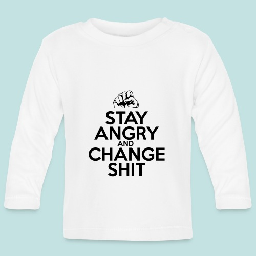 Stay Angry - Baby Long Sleeve T-Shirt
