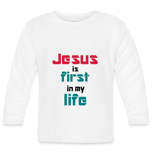Jesus is first in my life - T-shirt manches longues Bébé