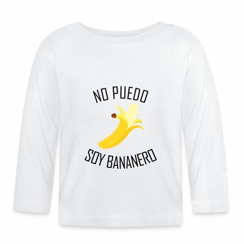 J'peux pas j'ai Banane - Version Espagnol - T-shirt manches longues Bébé