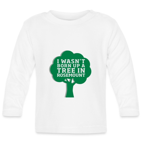 Born Up A Tree In Rosemount - Baby Long Sleeve T-Shirt