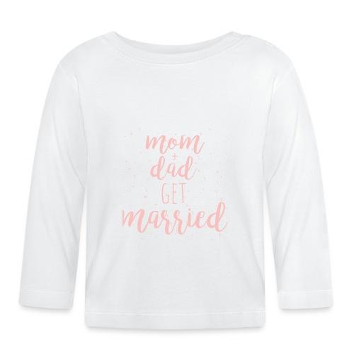 mom & dad get married - Baby Langarmshirt